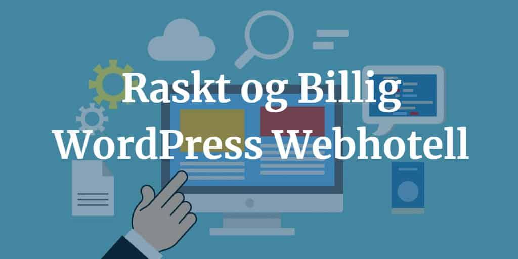 Raskt og Billig WordPress webhotell